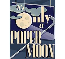 It's Only a Paper Moon Photographic Print