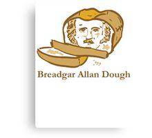 Breadgar Allan Dough Canvas Print