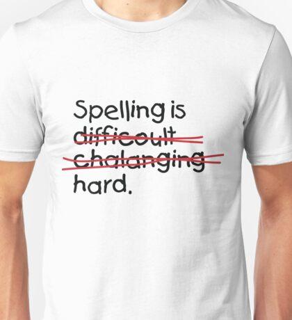 Spelling is damn hard! Unisex T-Shirt