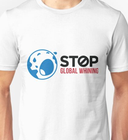 Stop Global exaggeration Unisex T-Shirt