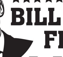 Bill for first lady - Hillary for president - Funny Sticker