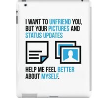 Social networks increase my self-confidence iPad Case/Skin