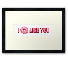 I Donut Like You Framed Print