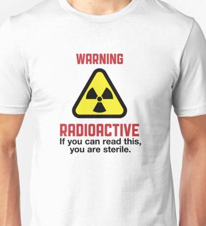 Caution: Radioactive Unisex T-Shirt