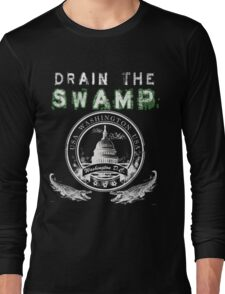 Drain the Swamp Pro Trump Apparel Long Sleeve T-Shirt
