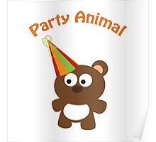 Party Animal - bear Poster