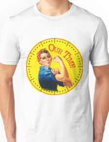 It's Our Time Unisex T-Shirt
