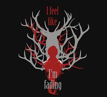 I feel like I'm fading Unisex T-Shirt