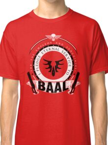 Pledge Eternal Service to Baal - Limited Edition Classic T-Shirt