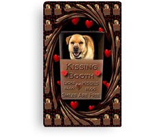 KISSES COME AND GET YOUR KISSES-CANINE-DOG KISSING BOOTH-PILLOW-TOTE BAG-IPHONE CASE-TABLETS Canvas Print