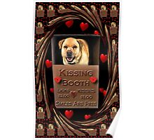 KISSES COME AND GET YOUR KISSES-CANINE-DOG KISSING BOOTH-PILLOW-TOTE BAG-IPHONE CASE-TABLETS Poster