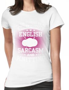 English, Sarcasm And Knitting Womens Fitted T-Shirt