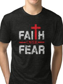 Faith over Fear - Big Cross - Christian  Tri-blend T-Shirt
