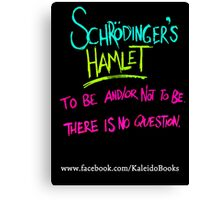 KALEIDO BOOKS AND GIFTS - SCHRODINGER'S HAMLET Canvas Print