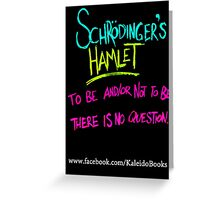 KALEIDO BOOKS AND GIFTS - SCHRODINGER'S HAMLET Greeting Card