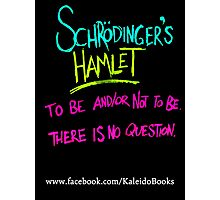 KALEIDO BOOKS AND GIFTS - SCHRODINGER'S HAMLET Photographic Print