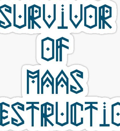 Survivor of Maas Destruction Sticker