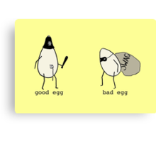 Good Egg/Bad Egg Canvas Print