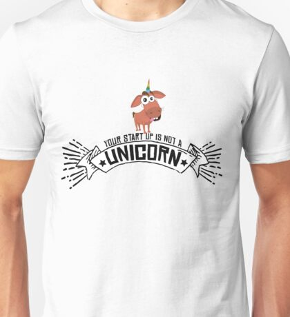 Your Start up is not a unicorn Unisex T-Shirt