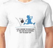 When a bomb squads running, follow him! Unisex T-Shirt