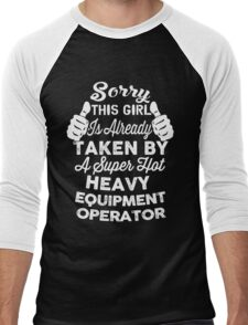 Sorry This Girl Is Already Taken By A Super Hot Heavy Equipment Operator Men's Baseball ¾ T-Shirt