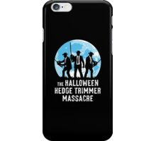 The Halloween Hedge Trimmer Massacre iPhone Case/Skin