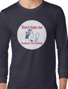 Beautiful Critic  Long Sleeve T-Shirt