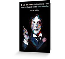 Quotation of OSCAR WILDE : I am so clever Greeting Card