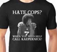 Support Police T-Shirt: Hate Cops - Call Kaepernick Unisex T-Shirt