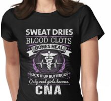 Only Real Girls Become CNA T-Shirt Womens Fitted T-Shirt