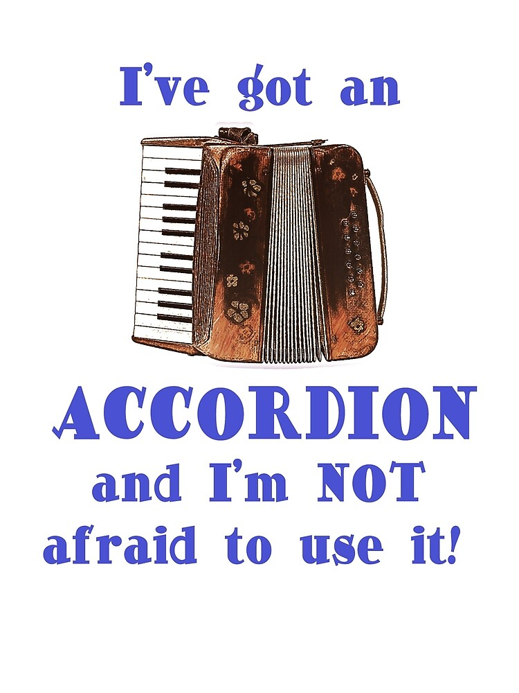 I've Got an Accordion by evisionarts