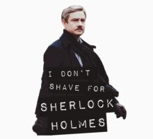 I DON'T SHAVE FOR SHERLOCK HOLMES by ernieandbert