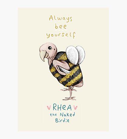 Rhea - Always Bee Yourself Photographic Print