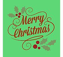 Merry Christmas to everyone Photographic Print