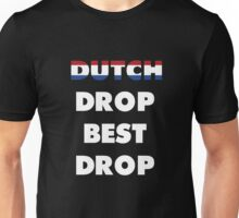 Dutch Drop Best Drop White.ver Unisex T-Shirt