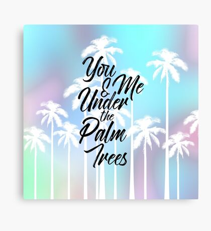 Palm Trees Cute Romantic Quote Typography Canvas Print
