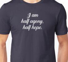 I am Half Agony, Half Hope - Jane Austen quote Unisex T-Shirt