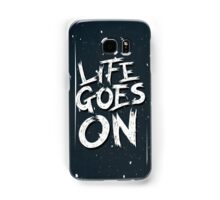 Life Goes On Samsung Galaxy Case/Skin