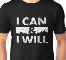 I Can and I Will - Motivational T-Shirt Unisex T-Shirt