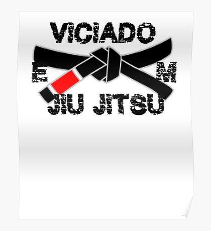 Brazilian Jiu jitsu Addict - BJJ Black Belt Poster