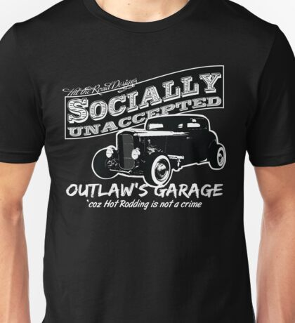 Outlaw's Garage. Socially unaccepted Hot Rod. Unisex T-Shirt