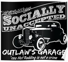 Outlaw's Garage. Socially unaccepted Hot Rod. Poster