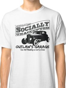 Outlaw's Garage. Socially unaccepted Hot Rod light bkg Classic T-Shirt
