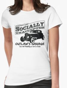 Outlaw's Garage. Socially unaccepted Hot Rod light bkg Womens Fitted T-Shirt