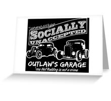 Outlaw's Garage. Socially unaccepted Hot Rods dark bkg Greeting Card