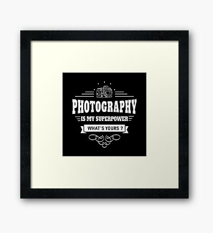 Photography is my Superpower (white) Framed Print