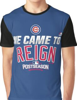 Chicago Cubs We Came To Reign Graphic T-Shirt