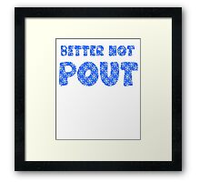 Better Not Pout Holiday Framed Print