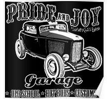 Pride and Joy Hot Rod Garage dark bkg Poster