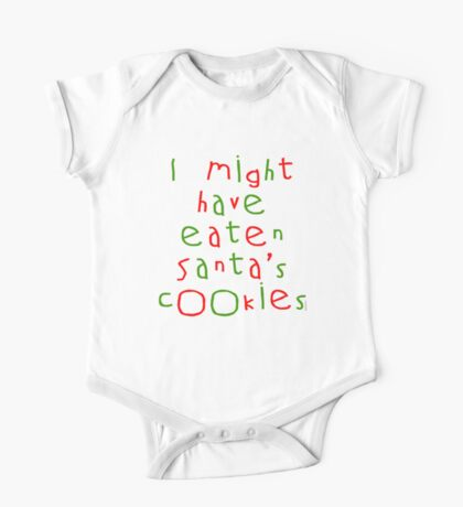I Might Have Eaten Santa's Cookies One Piece - Short Sleeve